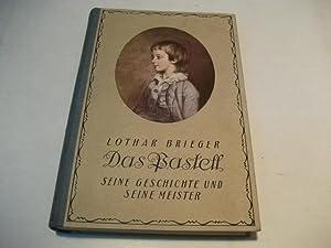 Das Pastell. Seine Geschichte und seine Meister.: Brieger, Lothar