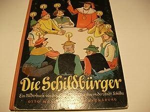 Die Schildbürger. Ein Bilderbuch von den einfältigen: Loehr, Fritz