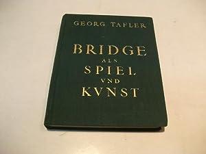 Bridge als Spiel und Kunst.: Tafler, Georde