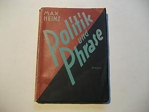 Politik und Phrase.: Heinz, Max