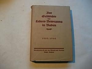 Zur Geschichte der Lehrer-Bewegung in Baden. 1876 / 1926.: Kimmelmann, A.