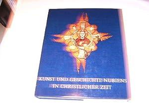 Kunst und Geschichte Nubiens in christlicher Zeit. Ergebnisse und Probleme auf Grund der jü...