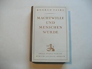 Machtwille und Menschenwürde. Briefwechsel mit einer Schweizerin über das Problem der ...
