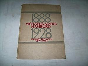 1888-1928. Michaelis & Meier. Hamburg.: O.A.