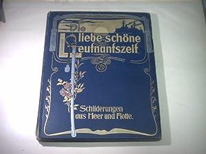 Die liebe schöne Leutnantszeit. Schilderungen aus Heer und Flotte.: Dincklage-Campe, Friedrich...