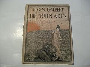 Die toten Augen. Eine Bühendichtung von Hanns Heinz Ewers. Vollständiger Klavierauszug ...