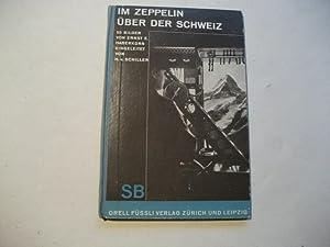 Im Zeppelin über die Schweiz. 55 Bilder.: Haberkorn, Ernst E.