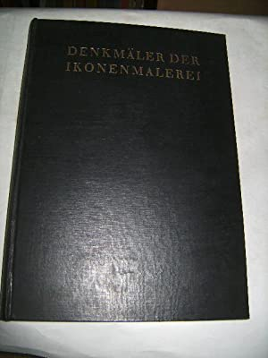 Denkmäler der Ikonenmalerei in kunstgeschichtlicher Folge.: Wulff, Oskar u. Alpatoff, Michael