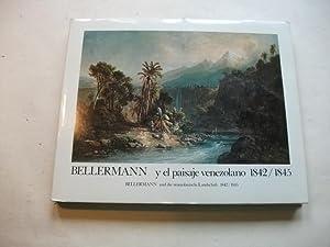 Bellermann y el paisaje venezolano 1842/1845. Bellermann und die venezolianische Landschaft ...