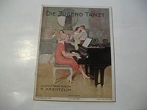 Die Jugend tanzt. Leichtes Tanzalbum. 20 beliebte: Krentzlin, R.