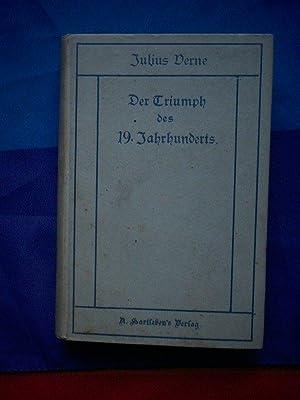 Der Triumpf des 19. Jahrhunderts.: Verne, Julius.