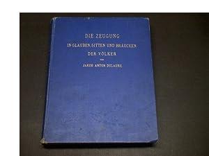Die Zeugung in Glauben, Sitten und Bräuchen der Völker. Verdeutscht und ergänzt von ...