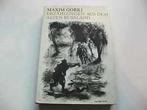 Erzählungen aus dem alten Russland.: Gorki, Maxim