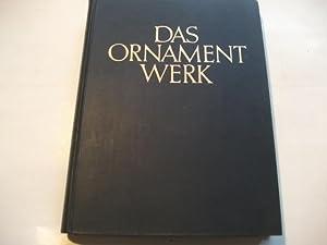 Das Ornamentwerk. Eine Sammlung angewandter Schmuckformen fast aller Zeiten und Völker.: ...