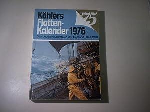 Köhler's Flotten-Kalender 1976. Das deutsche Jahrbuch der