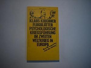 Flugblätter. Psychologische Kriegsführung im Zweiten Weltkrieg in: Kirchner, Klaus