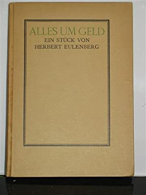 Alles um Gold.: Eulenberg, Herbert