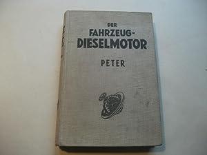 Der Fahrzeug-Dieselmotor, sein Bau und Betrieb, seine Pflege und Reparaturen.: Peter, M.