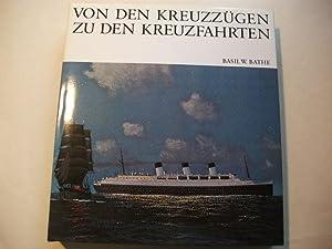 Von den Kreuzzügen zu den Kreuzfahrten. Eine Chronik der Passagierschiffahrt.: Bathe, Basil W.