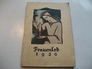 Frauenlob 1936. Ein Jahrbuch für Frauen und: Mann, J. (Hg.)