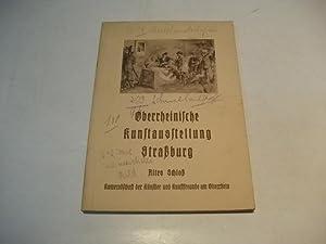 Oberrheinische Kunstausstellung Straßburg. Malerei und Plastik. Altes Schloß.
