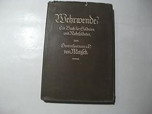 Wehrwende? Ein Buch für Soldaten und Nichtsoldaten.: Metsch, v.