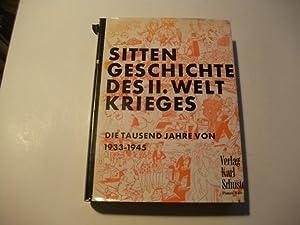 Sittengeschcihte des Zweiten Weltkrieges. Die tausend Jahre von 1933-1945.: Hirschfeld, Magnus u.a.