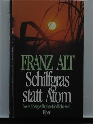 Schilfgras statt Atom: Alt, Franz