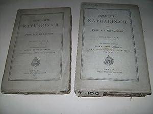 Geschichte Katharina II. Band 2, erste u. zweite Abteilung: Vom Regierungsantritt Katharinas 1762 ...