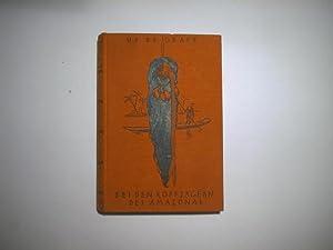 Bei den Kopfjägern des Amazonas. Sieben Jahre Forschung und Abenteuer.: Up de Graff, F.W.