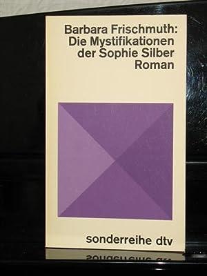 Die Mystifikationen der Sophie Silber.: Frischmuth, Barbara
