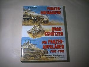 Panzer-Grenadiere, Kradschützen und Panzer-Aufklärer 1935-1945. Enstehung. Gliederung. ...