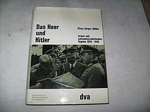 Das Heer und Hitler. Armee und nationalsozialistisches Regime 1933-1940.: Müller, Klaus-Jürgen