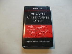 Europas unbekannte Mitte. Ein politisches Lesebuch.: Pleyer, Wilhelm