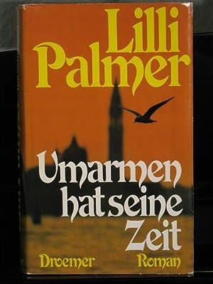 Umarmen hat seine Zeit.: Palmer, Lilli