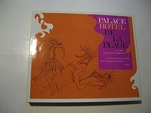 Palace Hotel de la Plage und der finstere Hintergrund. Eine politische Entlarvung.: Neumann, Robert