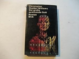 Der große summende Gott.: Hodder-Williams, Christopher