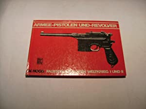 Armee-Pistolen und -Revolver. Faustfeuerwaffen Weltkrieg I und II.: Hogg, I.V.