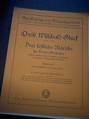 Drei fesstliche Märsche für kleines Orchester (Auch: Gluck, Christ. Willibald.