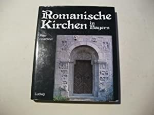 Romanische Kirchen in Bayern.: Leuschner, Peter