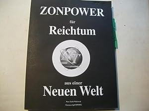 Zonpower für Reichtum aus einer Neuien Welt. Zonpower und profunde Ehrlichkeit.