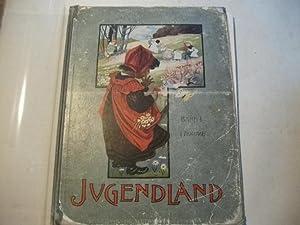 Jugendland. Ein Buch für die junge Welt und ihre Freunde. Band 1.: Moser, Heinrich u. ...