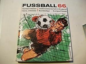 Fussball 66. Weltmeisterschaft in England. Bundesliga. Europa-Pokale.: Meisel, Heribert u. Winkler,...