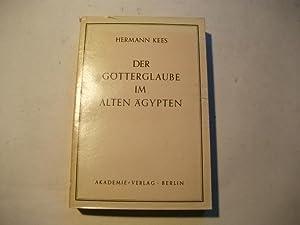 Der Götterglaube im alten Ägypten.: Kees, Hermann