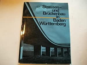 Strassen – und Brückenbau in Baden Württemberg.: Innenministerium Baden-Württemberg (Hg.)