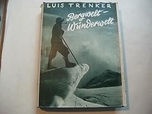 Bergwelt- Wunderwelt. Eine alpine Weltgeschichte.: Trenker, Luis
