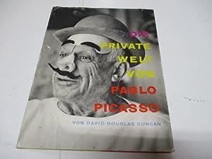 Die private Welt von Pablo Picasso.: Duncan, David Douglas