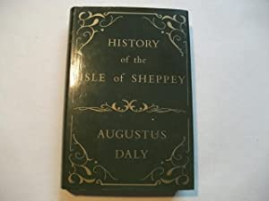 History of the Isle of Sheppey.: Daly, Augustus A.