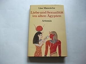Liebe und Sexualität im alten Ägypten. Eine: Manniche, Lise