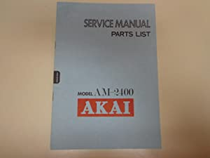 AKAI AM-2400 Integrated Amplifier Factory Service Manual: Akai